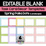 8 Editable Task Card Templates Spring Polka Dots (Landscape) PowerPoint