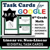 8.F.3 Digital Task Cards, Linear vs. Non-linear Functions Google Task Cards