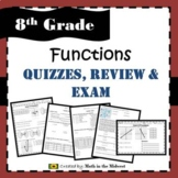 Functions - Quizzes, Review and Exam: 8.F.1, 8.F.2, 8.F.3, 8.F.4, 8.F.5