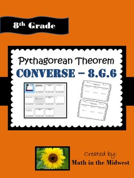 8.G.B.6 Pythagorean Theorem Converse