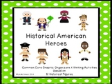 Historical American Heroes: Common Core Aligned Matrices/Writing Activities