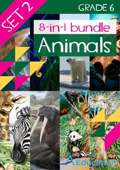 8-IN-1 BUNDLE- Animals (Set 2) – Grade 6