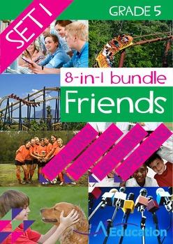 8-IN-1 BUNDLE- Friends (Set 1) - Grade 5