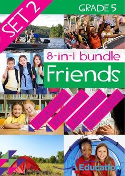 8-IN-1 BUNDLE- Friends (Set 2) - Grade 5