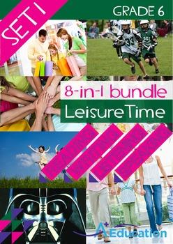 8-IN-1 BUNDLE - Leisure Time (Set 1) - Grade 6