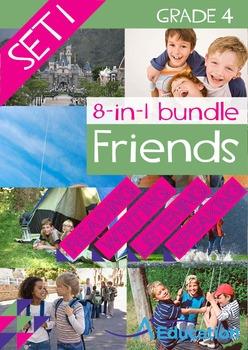8-IN-1 BUNDLE- Friends (Set 1) - Grade 4