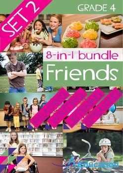 8-IN-1 BUNDLE- Friends (Set 2) - Grade 4