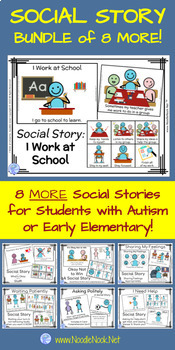 8 MORE Social Stories! A Bundle of Social Stories for Autism Units or Early Elem