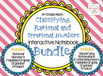 8 Math: Classifying Rational and Irrational Numbers INB BUNDLE
