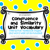 8 Math Vocabulary: CONGRUENCE AND SIMILARITY (Word Wall and INB Pages)