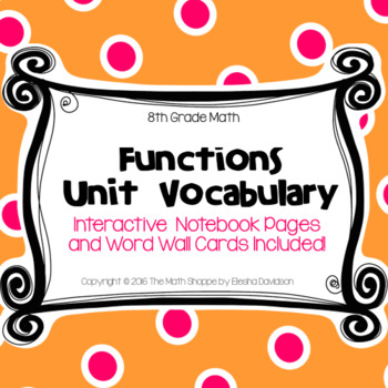 8 Math Vocabulary: FUNCTIONS (Word Wall and Interactive Notebook Pages)