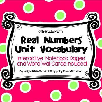 8 Math Vocabulary: REAL NUMERS (Word Wall and Interactive