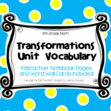 8 Math Vocabulary: TRANSFORMATIONS (Word Wall and INB Pages)