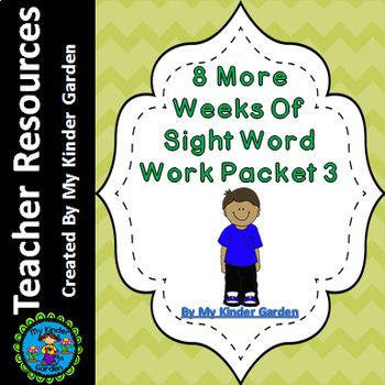 8 More Weeks of Sight Word and High Frequency Word Work Packet 3