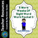 Sight Word Work 8 More Weeks of  High Frequency Word Work Packet 3