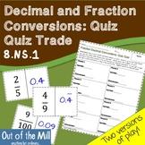 8.NS.1 Decimal and Fractions Conversions: Quiz Quiz Trade
