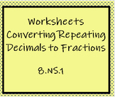 8.NS.1 Worksheets - Converting Repeating Decimals to Fractions