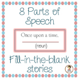 8 Parts of Speech Fill-in-the-Blank Stories