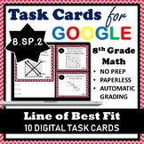 8.SP.2 Digital Task Cards, Line of Best Fit, Analyzing a Scatterplot
