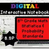 8.SP Interactive Notebook, Statistics & Probability Digital Notebook