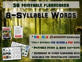 8-SYLLABLE WORDS - 36 Printable front/back FLASHCARDS