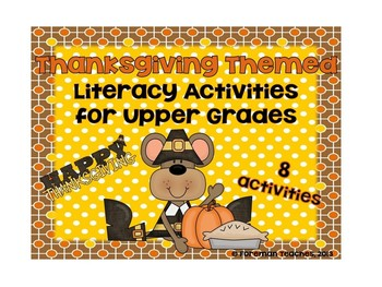 8 Thanksgiving Themed Literacy Activities for Upper Grades