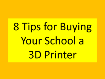 8 Tips for Buying Your School a 3D Printer
