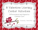 8 Valentine Literacy Activities - Differentiated and Aligned to Common Core