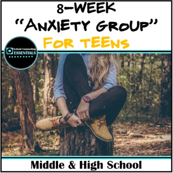 """School Counseling """"Anxiety Group"""" for Teens in Middle and High School"""