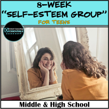 "School Counseling ""Self Esteem"" Group for Teens in Middle and High School"