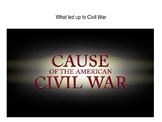 8 steps that led up to the Civil War-Causes of Civil War PPT w/ Videos & Notes