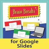 80 Brain Breaks for Distance Learning (Google Slides)