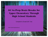 84 No Prep Brain Breaks for Upper Elementary Through High School