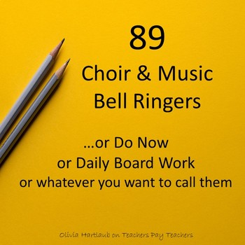 89 Music & Choir Do Now, Bell Ringer, Daily Board Activities
