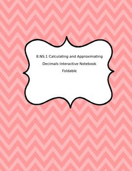 8.NS.1 Calculating and Approximating Decimals