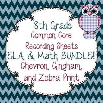8th Gr. Common Core Tracking Sheets Math & ELA Bundle-Chevron, Gingham, & Zebra