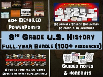 8th Grade American (U.S.) History Full year curriculum, 100+ engaging resources