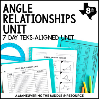 8th Grade Angle Relationships Unit: TEKS 8.8A, 8.8C, 8.8D