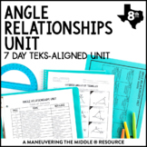 8th Grade Angle Relationships Unit: TEKS 8.8A, 8.8C, 8.8D