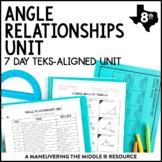 Angle Relationships Unit: 8th Grade Math TEKS 8.8A, 8.8C, 8.8D