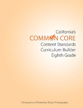 8th Grade CA Common Core Curriculim Builder for ELA and Math Booklet