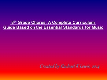 8th Grade Chorus: A Complete Music Curriculum Based on the Essential Standards