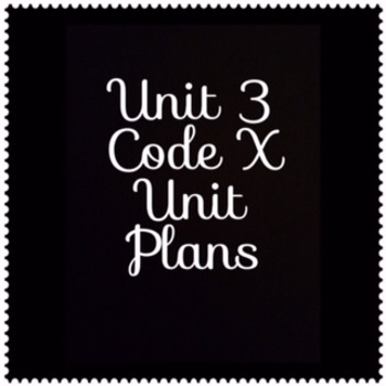 8th Grade Code X Unit 3 Complete Unit Plans and Resources: Everything you need