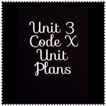 8th Grade Code X Unit 3 Complete Unit Plans and Resources: