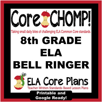 8th Grade Common Core ELA Bell Ringer Core CHOMP!