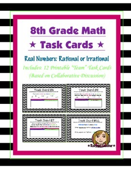 8th Grade Common Core Math [Task Cards] Real Numbers: Rational or Irrational