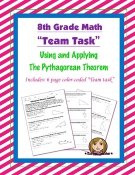 8th Grade Common Core Math {Team Task} ~ The Pythagorean Theorem