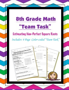 8th Grade Common Core Math {Team Task} ~ Approximating Non-Perfect Square Roots