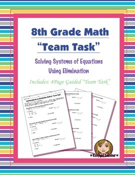 8th Grade Common Core Math {Team Task} ~ Solving Systems by Elimination