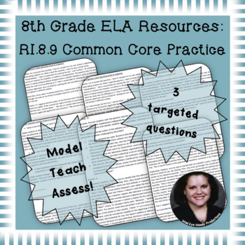 8th Grade Common Core Practice - RI.8.9 - 3-5 mini-lessons